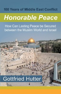 Cover 100 Years of Middle East Conflict - Honorable Peace