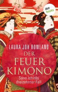 Cover Der Feuerkimono: Sano Ichirōs dreizehnter Fall
