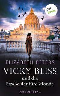 Cover Vicky Bliss und die Straße der fünf Monde - Der zweite Fall