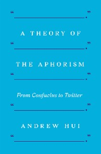 Cover A Theory of the Aphorism