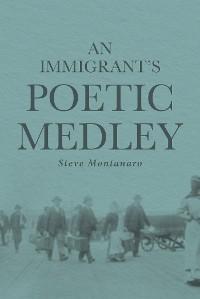Cover An Immigrant's Poetic Medley