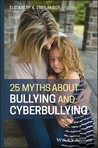 Cover 25 Myths about Bullying and Cyberbullying