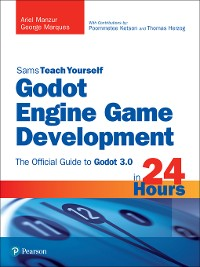 Cover Godot Engine Game Development in 24 Hours, Sams Teach Yourself