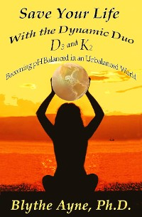 Cover Save Your Life with the Dynamic Duo D3 and K2