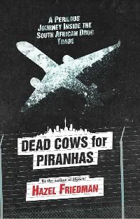 Cover Dead Cows for Piranhas