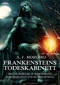 Cover FRANKENSTEINS TODESKABINETT - SECHS ROMANE IN EINEM BAND