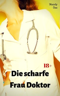 Cover Die scharfe Frau Doktor