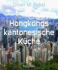 Cover Hongkongs kantonesische Küche