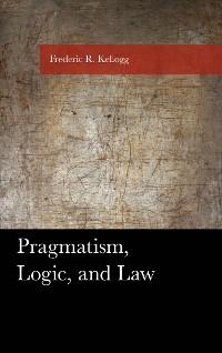 Cover Pragmatism, Logic, and Law