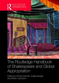 Cover Routledge Handbook of Shakespeare and Global Appropriation