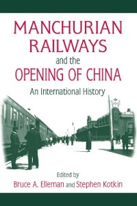 Cover Manchurian Railways and the Opening of China: An International History