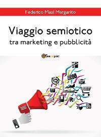 Cover Viaggio semiotico tra marketing e pubblicità
