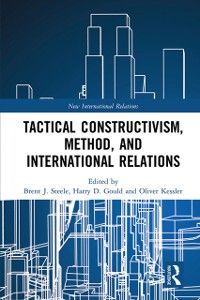 Cover Tactical Constructivism, Method, and International Relations
