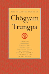 Cover Collected Works of Chogyam Trungpa: Volume 6