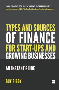 Cover Types and Sources of Finance for Start-up and Growing Businesses
