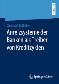 Cover Anreizsysteme der Banken als Treiber von Kreditzyklen