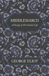 Cover Middlemarch - A Study of Provincial Life