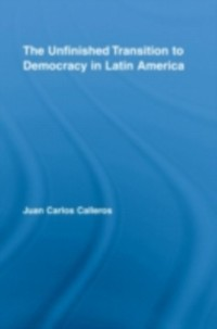 Cover Unfinished Transition to Democracy in Latin America