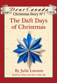 Cover Dear Canada Christmas Story No. 7: The Daft Days of Christmas