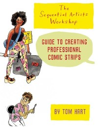 Cover The Sequential Artists Workshop Guide to Creating Professional Comic Strips