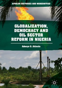 Cover Globalization, Democracy and Oil Sector Reform in Nigeria