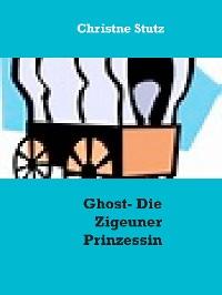 Cover Ghost - Die Zigeuner Prinzessin