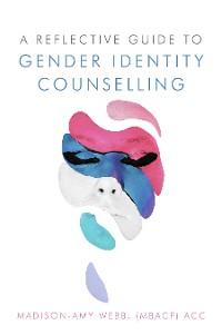 Cover A Reflective Guide to Gender Identity Counselling