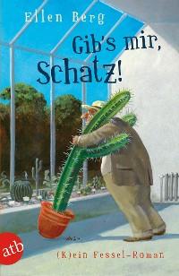Cover Gib's mir, Schatz!