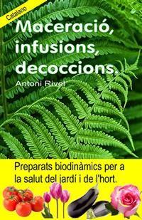 Cover Maceració, infusions, decoccions. Preparats biodinàmics per a la salut del jardí i de l'hort.