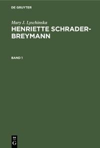 Cover Mary J. Lyschinska: Henriette Schrader-Breymann. Band 1