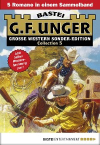 Cover G. F. Unger Sonder-Edition Collection 5 - Western-Sammelband