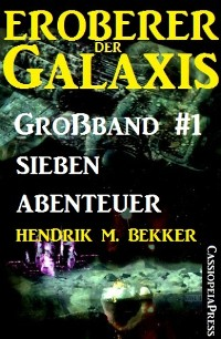 Cover Eroberer der Galaxis Großband 1: Sieben Abenteuer
