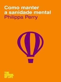 Cover Como Manter a Sanidade Mental