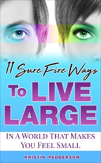 Cover 11 Sure Fire Ways To Live Large