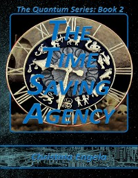 Cover The Quantum Series Book 2 - The Time Saving Agency