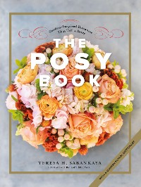 Cover The Posy Book: Garden-Inspired Bouquets That Tell a Story