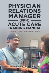 Cover Physician Relations Manager (Prm) Acute Care Training Manual