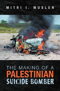 Cover The Making of a Palestinian Suicide Bomber