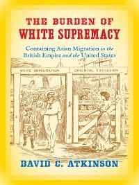Cover The Burden of White Supremacy