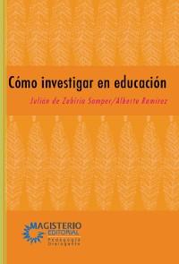 Cover Cómo investigar en educación