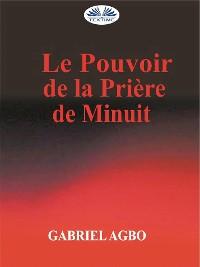 Cover Le Pouvoir De La Priere De Minuit