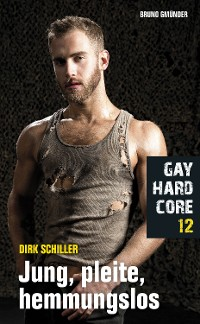 Cover Gay Hardcore 12: Jung, pleite, hemmungslos