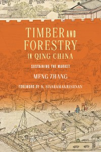 Cover Timber and Forestry in Qing China