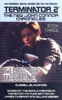 Cover Terminator 2: The New John Connor Chronicles, Book 3: Times of Trouble