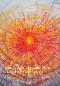 Cover Vom Taugenichts zum Narren, der das heilige Leben liebt