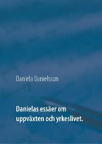 Cover Danielas essäer om uppväxten och yrkeslivet.