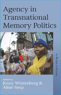 Cover Agency in Transnational Memory Politics