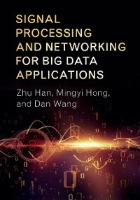 Cover Signal Processing and Networking for Big Data Applications