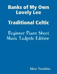 Cover Banks of My Own Lovely Lee Traditional Celtic - Beginner Piano Sheet Music Tadpole Edition