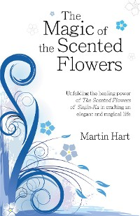 Cover The Magic of the Scented Flowers